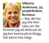 Viktoria Andersson tycker inte om att hamna i bloggar