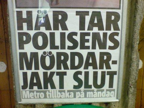 Polisens mördarjakt är slut, men Metro är tillbaka på måndag!